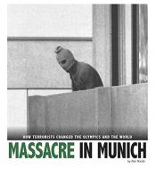 Massacre in Munich: How Terrorists Changed the Olympics and the World (Ebook)