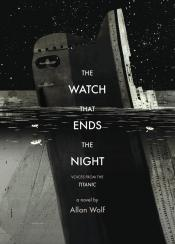 The Watch That Ends the Night: Voices from the <i>Titanic</i>