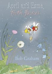 April and Esme, Tooth Fairies by Bob Graham book cover