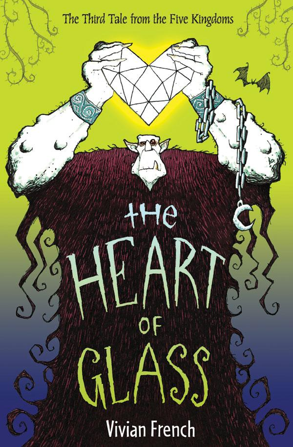 The Heart of Glass: The Third Tale from the Five Kingdoms (Tales from the Five Kingdoms) Vivian French and Ross Collins