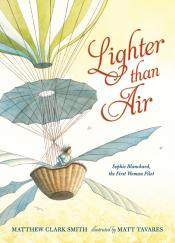 Lighter Than Air: Sophie Blanchard, the First Woman Pilot
