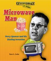Microwave Man: Percy Spencer and His Sizzling Invention (ebook)