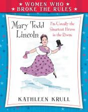 Mary Todd Lincoln: Women Who Broke the Rules