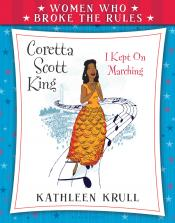 Coretta Scott King: Women Who Broke the Rules