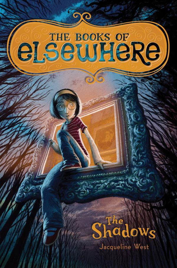 The Shadows: The Books of Elsewhere: Volume 1 Jacqueline West