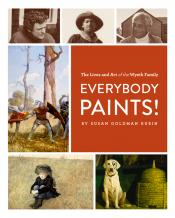 Everybody Paints!: The Lives and Art of the Wyeth Family
