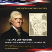Thomas Jefferson and the Growing United States (1800–1811)