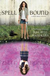 Spell Bound: A Hex Hall Novel