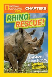 Rhino Rescue!: And More True Stories of Saving Animals