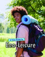 A Teen Guide to Eco-Leisure (ebook)