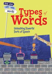 Types of Words: Unleashing Powerful Parts of Speech (ebook)
