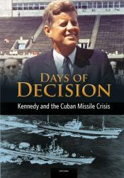 Kennedy and the Cuban Missile Crisis: Days of Decision (ebook)