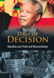 Mandela and Truth and Reconciliation: Days of Decision (ebook)