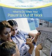 What to Do When Your Parent Is Out of Work