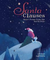 Santa Clauses: Short Poems from the North Pole