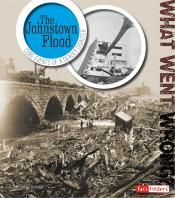 The Johnstown Flood: Core Events of Deadly Disaster (ebook)