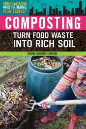 Composting: Turn Food Waste into Rich Soil