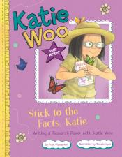 Stick to the Facts, Katie: Writing a Research Paper with Katie Woo (ebook)
