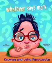 whatever says mark: Knowing and Using Punctuation (ebook)