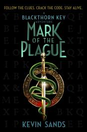 Mark of the Plague: A Blackthorn Key Adventure