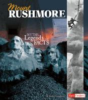 Mount Rushmore: Myths, Legends, and Facts (ebook)