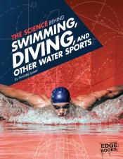 The Science Behind Swimming, Diving, and Other Water Sports (Ebbok)