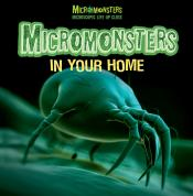 Micromonsters in Your Home