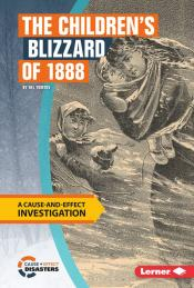 The Children's Blizzard of 1888: A Cause-and-Effect Investigation (Ebook)