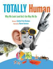 Totally Human: Why We Look (and Act) the Way We Do