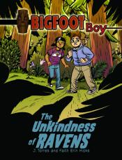 The Unkindness of Ravens: Bigfoot Boy, Book 2