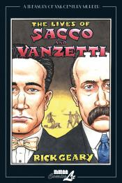 The Lives of Sacco and Vanzetti: A Treasury of XXth Century Murder