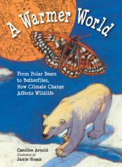 A Warmer World: From Polar Bears to Butterflies, How Climate Change Affects Wildlife