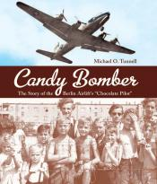 Candy Bomber: The Story of the Berlin Airlift 's