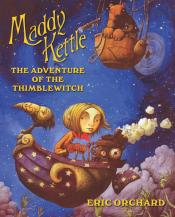 The Adventure of the Thimblewitch: Maddy Kettle, Book 1