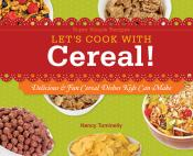 Let's Cook with Cereal!: Delicious & Fun Cereal Dishes Kids Can Make (ebook)