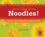 Let's Cook with Noodles!: Delicious & Fun Noodle Dishes Kids Can Make (ebook)