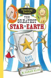 The Greatest Star on Earth: Three-Ring Rascals, Book 2