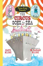 The Circus Goes to Sea: Three-Ring Rascals, Book 3