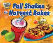 Fall Shakes to Harvest Bakes (ebook)