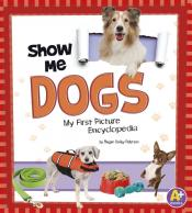 Show Me Dogs: My First Picture Encyclopedia (ebook)