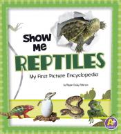 Show Me Reptiles: My First Picture Encyclopedia (ebook)