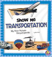 Show Me Transportation: My First Picture Encyclopedia (ebook)