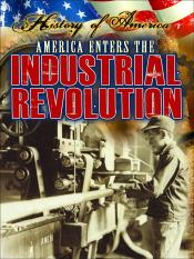 America Enters the Industrial Revolution   (ebook)