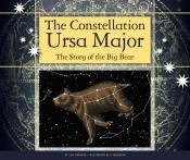 The Constellation Ursa Major: The Story of the Big Bear (ebook)