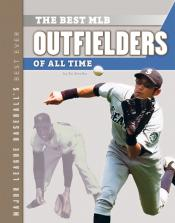 The Best MLB Outfielders of All Time