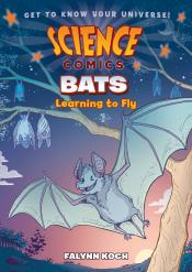 Bats: Learning to Fly: Science Comics