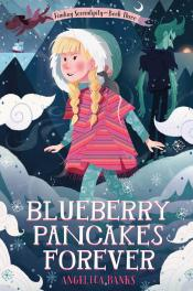 Blueberry Pancakes Forever: Finding Serendipity, Book Three