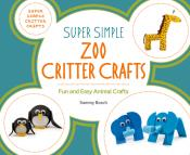 Super Simple Zoo Critter Crafts: Fun and Easy Animal Crafts