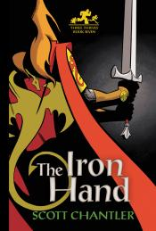 The Iron Hand: Three Thieves, Book Seven