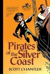 Pirates of the Silver Coast: Three Thieves, Book Five